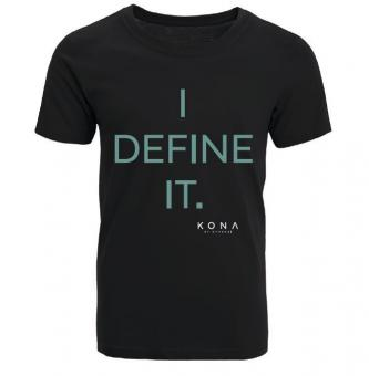 KONA T-Shirt - I DEFINE IT